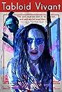 Tabloid Vivant (2016) Poster