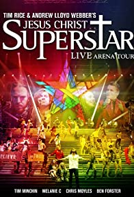 Primary photo for Jesus Christ Superstar: Live Arena Tour