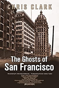 Full free movie no download The Ghosts of San Francisco [720x576]
