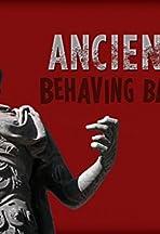 Ancients Behaving Badly