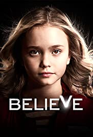 Believe Poster - TV Show Forum, Cast, Reviews