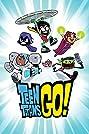 Teen Titans Go! (2013) Poster