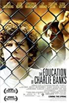 The Education of Charlie Banks (2007) Poster
