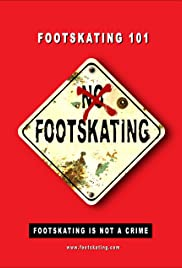 Footskating 101 - The Movie Poster