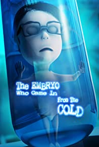 Primary photo for The Embryo Who Came in from the Cold