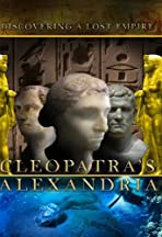 Cleopatra's Alexandria: Discovering a Lost Empire
