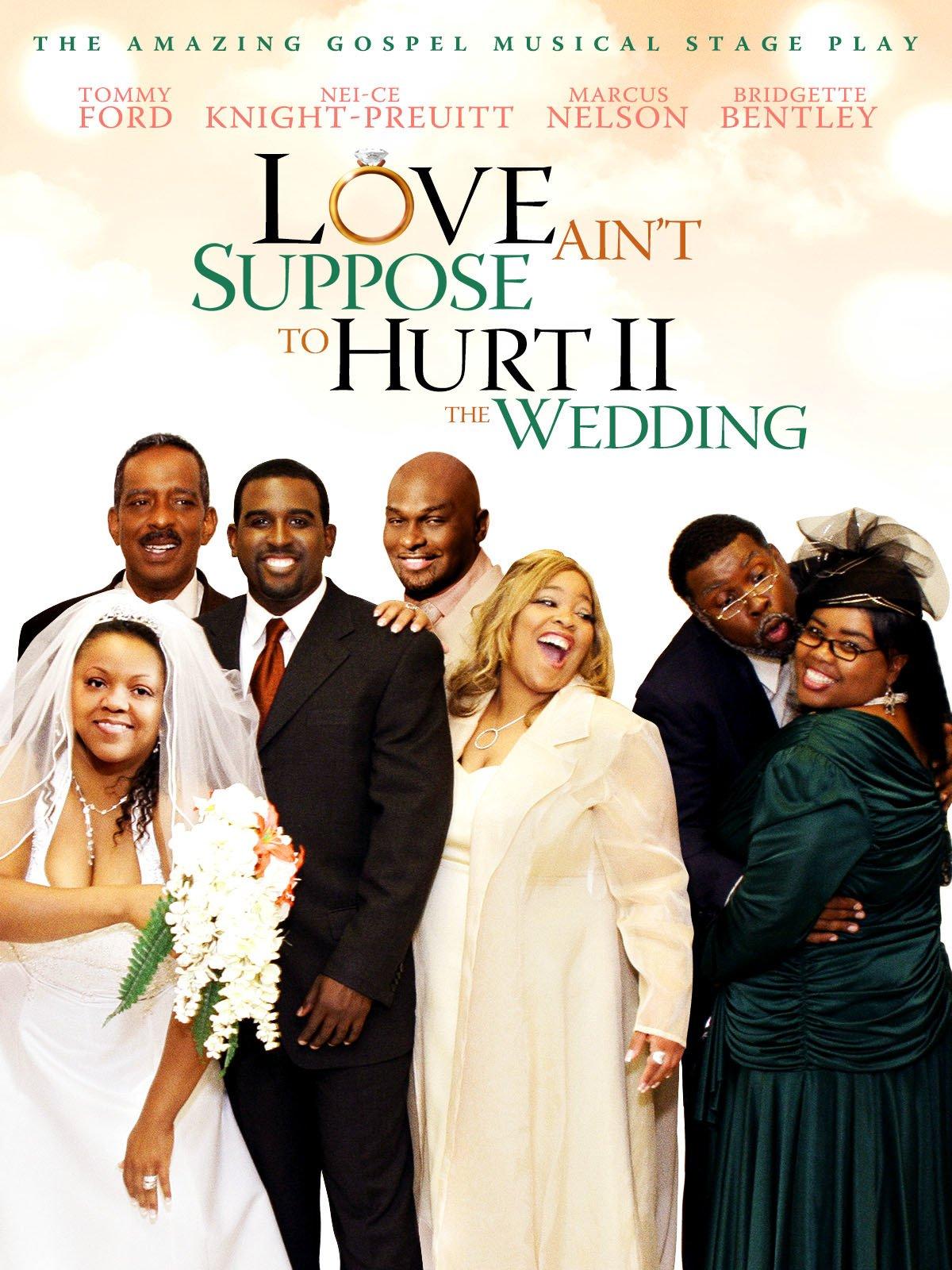 Love Ain T Suppose To Hurt 2 The Wedding Video 2009 Imdb