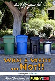 What a Waste... Not! Poster
