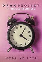 Drax Project Feat. Hailee Steinfeld: Woke Up Late