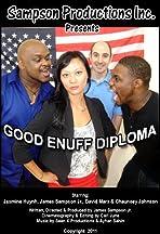 Good Enuff Diploma
