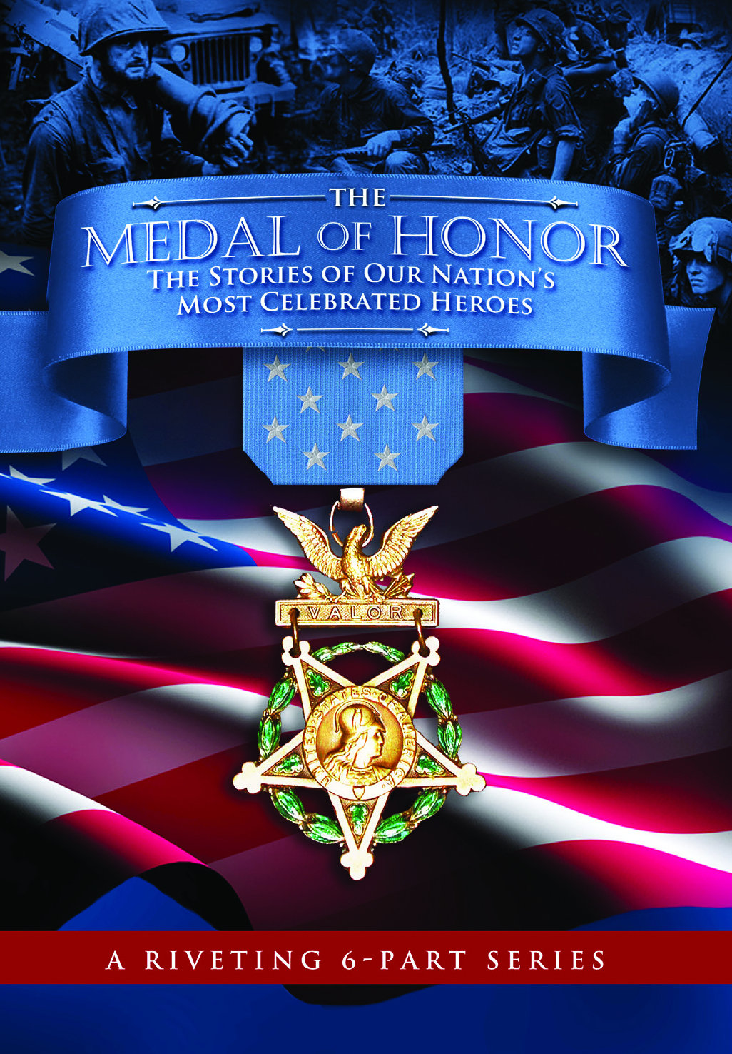 The Medal of Honor: The Stories of Our Nation's Most Celebrated Heroes on FREECABLE TV