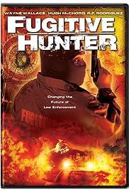 Fugitive Hunter(2005) Poster - Movie Forum, Cast, Reviews