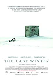 The Last Winter (2006) Poster - Movie Forum, Cast, Reviews