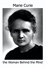 Marie Curie: The Woman Behind the Mind