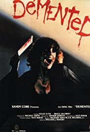 Demented (1980) Poster - Movie Forum, Cast, Reviews