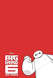 Big Hero 6: The Series Poster - TV Show Forum, Cast, Reviews