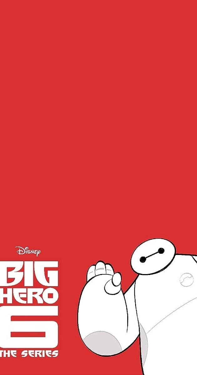 Big Hero 6 The Series Tv Series 2017 Imdb