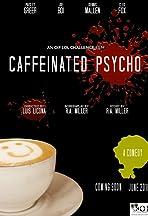 Caffeinated Psycho