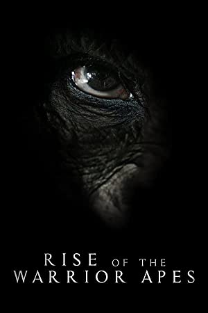 Rise of the Warrior Apes