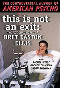 Primary photo for This Is Not an Exit: The Fictional World of Bret Easton Ellis
