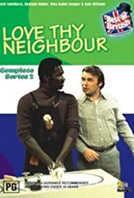 Primary photo for Love Thy Neighbour
