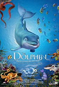 Primary photo for The Dolphin: Story of a Dreamer