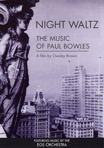 Night Waltz: The Music of Paul Bowles (1999)