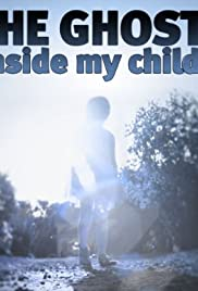 The Ghost Inside My Child Poster