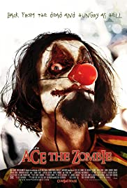 Ace the Zombie: The Motion Picture Poster