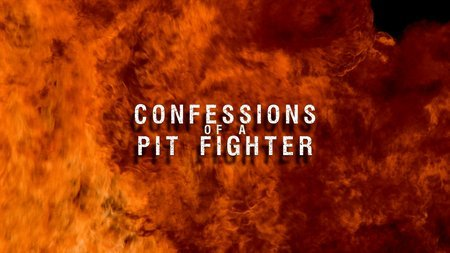 confessions of a pit fighter 2005