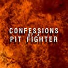 """Alliance Group Entertainment's """"Confessions of a Pit Fighter"""""""