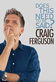 Primary photo for Craig Ferguson: Does This Need to Be Said?