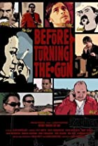 Before Turning the Gun (2006) Poster