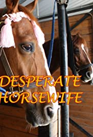 Desperate Horsewife Poster