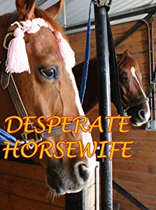 Downloadable mp4 movies Desperate Horsewife USA [Mpeg]