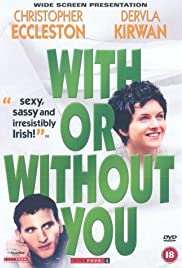 With or Without You(1999) Poster - Movie Forum, Cast, Reviews