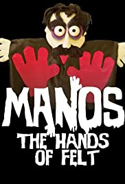 Manos: The Hands of Felt Poster