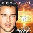 Brad Pitt in The Dark Side of the Sun (1988)