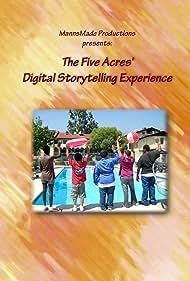 5 Acres' Digital Storytelling Experience (2014)