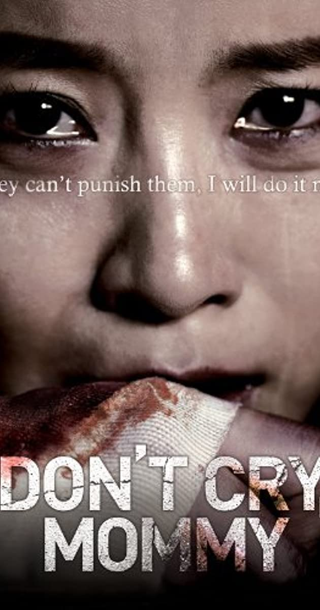 Mẹ Ơi Đừng Khóc - Don't Cry, Mommy (2012)
