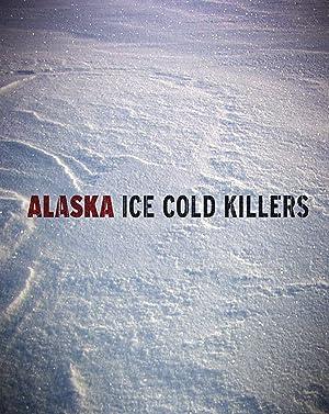 Where to stream Alaska: Ice Cold Killers