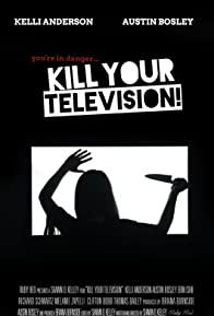 Primary photo for Kill Your Television!