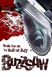 Buzz Saw(2005) Poster - Movie Forum, Cast, Reviews