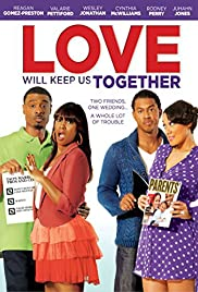 Love Will Keep Us Together (2013) 720p