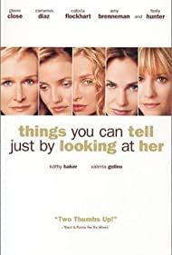 Cameron Diaz, Amy Brenneman, Glenn Close, Holly Hunter, and Calista Flockhart in Things You Can Tell Just by Looking at Her (2000)