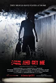 Come and Get Me (2011) Poster - Movie Forum, Cast, Reviews
