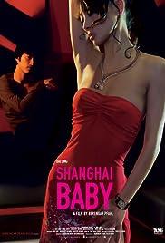 Shanghai Baby(2007) Poster - Movie Forum, Cast, Reviews