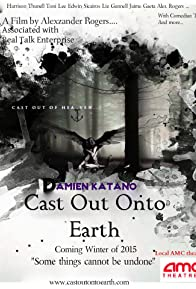 Primary photo for Cast Out Onto Earth