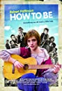 How to Be (2008) Poster