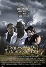 Forgive Us Our Transgressions